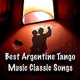 Best Argentine Tango Music Classic Songs. Greatest Tango Hits