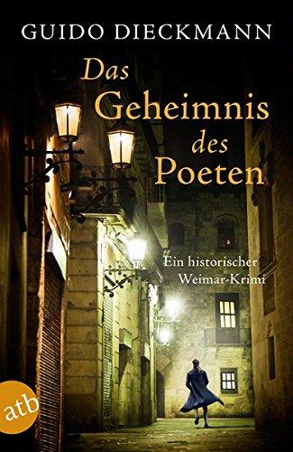 Das Geheimnis des Poeten: Ein historischer Weimar-Krimi