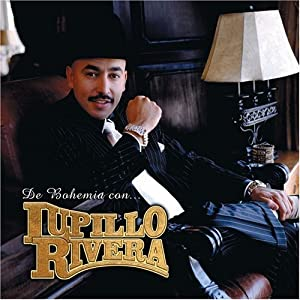 Lupillo Rivera - De Bohemia Con Lupillo Rivera - Amazon.com Music
