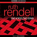 One Across, Two Down (       UNABRIDGED) by Ruth Rendell Narrated by Nicky Henson
