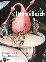 Jérôme Bosch : L'Oeuvre complet
