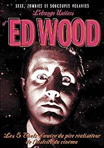 L'Etrange univers de Ed Wood : Plan 9 from Outer Space (1959) / Glen or Glenda (1953) / Jail Bait (1954) / Bride of the monster (1956) / Night of the Ghouls (1959) + le 1er cours métrage - Coffret 3 DVD