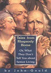 Tales from Rhapsody Home: Or, What They Don't Tell You About Senior Living by Algonquin Books