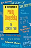 img - for The Collected Works of Paddy Chayefsky: The Television Plays: TV Plays book / textbook / text book