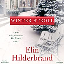 Winter Stroll (       UNABRIDGED) by Elin Hilderbrand Narrated by Erin Bennett