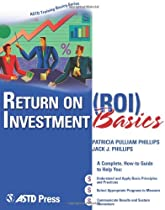 Return on Investment (ROI) Basics (ASTD Training Basics)