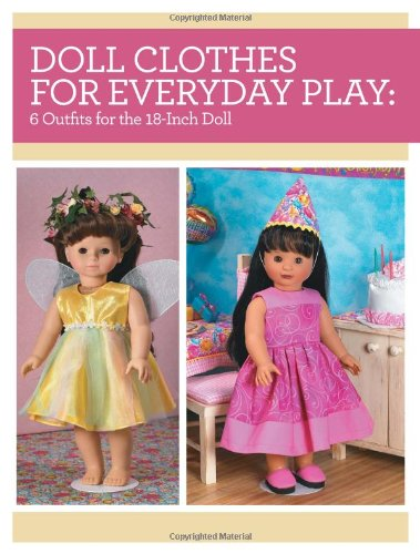Big Save! Doll Clothes for Everyday Play: 6 Outfits for the 18-Inch Doll