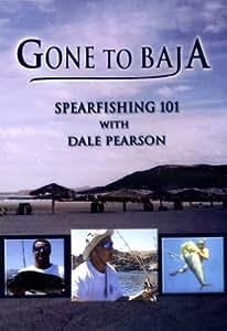 Gone to Baja: Spearfishing 101