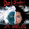 Dark Side: The Haunting (       UNABRIDGED) by J. M. Barlog Narrated by Amber Wallace