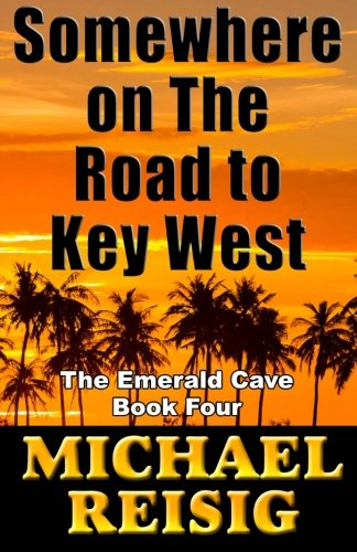 Somewhere On The Road To Key West (Volume 4)