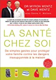 img - for La Sant  Chez Soi (The Healthy Home - French Canadian Edition): De simples gestes pour prot ger votre famille contre les dangers insoup onn s   la maison (French Edition) book / textbook / text book