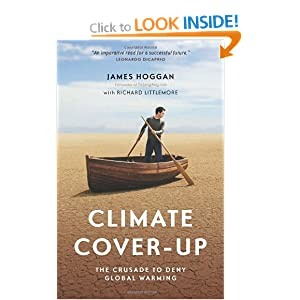 Climate Cover-Up: The Crusade to Deny Global Warming James Hoggan and Richard Littlemore