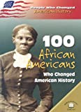 100 African Americans Who Changed American History (People Who Changed American History)