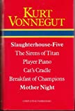 Slaughterhouse-Five / The Sirens of Titan / Player Piano / Cats Cradle / Breakfast of Champions / Mother Night