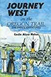 Journey West On the Oregon Trail : Children's Adventures