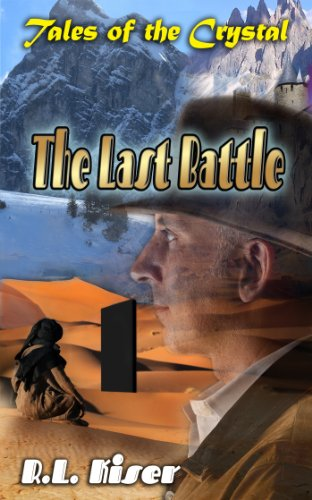 Book: The Last Battle (Tales of the Crystal Book 2) by R.L. Kiser