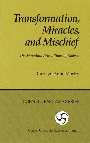 Transformation, Miracles, and Mischief: The Mountain Priest Plays of Kyogen (Cornell East Asia, No. 62) (Cornell East Asia Series) (Mischief Art Program compare prices)