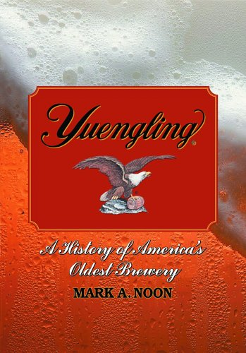Yuengling: A History of America's Oldest Brewery