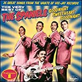 The Very Best of the Spaniels, Vol. 1