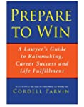 Prepare to Win: A Lawyer's Guide to R...