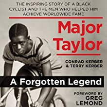 Major Taylor: The Inspiring Story of a Black Cyclist and the Men Who Helped Him Achieve Worldwide Fame (       UNABRIDGED) by Conrad Kerber, Terry Kerber Narrated by Barrie Buckner