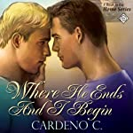 Where He Ends and I Begin: Home Series (       UNABRIDGED) by Cardeno C. Narrated by Sean Crisden