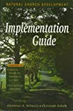 Implementation Guide To Natural Church Development