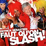 Faut Qu'on Slash!par Patrick S�bastien