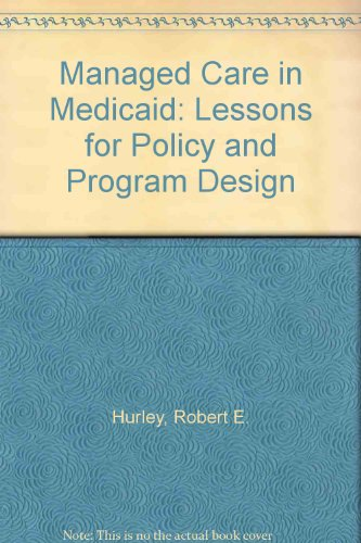 Managed Care in Medicaid: Lessons for Policy and Program Design