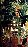 echange, troc James Michener - L'Alliance, Tome 2 :