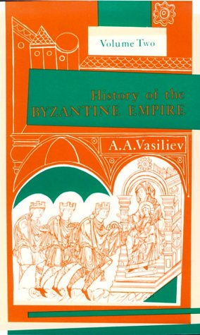 History of the Byzantine Empire, 324-1453, Volume II: v. 2