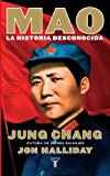 Mao: La Historia Desconocida (9707704241) by Chang, Jung