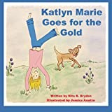 img - for Katlyn Marie Goes for the Gold book / textbook / text book