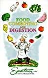 img - for Food Combining and Digestion: A Rational Approach to Combining What You Eat to Maximize Digestion and Health book / textbook / text book