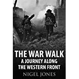 The War Walk: A Journey Along the Western Frontby Nigel  Jones