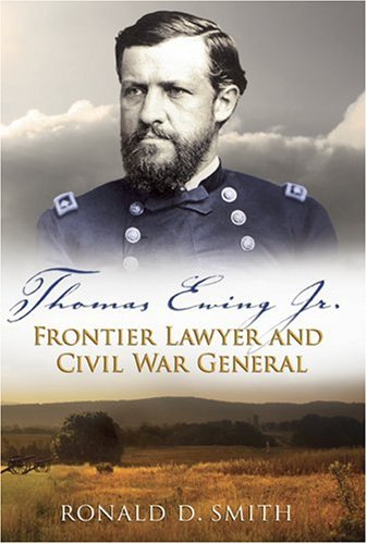 Thomas Ewing Jr.: Frontier Lawyer and Civil War General (SHADES OF BLUE & GRAY)