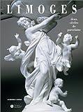 echange, troc Chantal Meslin-Perrier, Marie Segonds - Limoges, 2 siècles de porcelaine