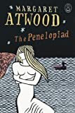 The Penelopiad: The Myth of Penelope and Odysseus (Myths series)