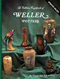 img - for The Collectors Encyclopedia of Weller Pottery: The Collectors Encyclopedia book / textbook / text book