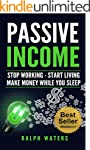 PASSIVE INCOME: Stop working - Start...