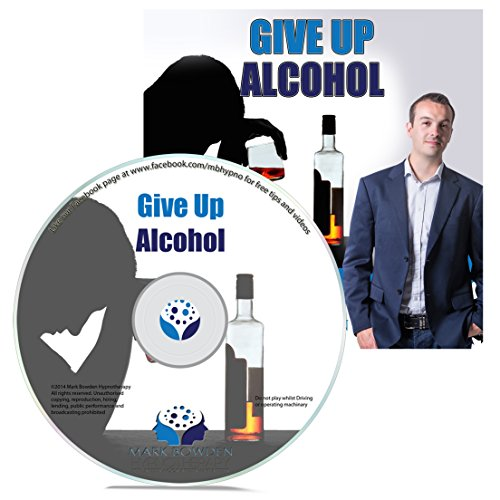 Give Up Alcohol Hypnosis CD - Cut Down on Drinking and Put a Stop to Dangerous Binging by Tapping Into the Power of Your Mind - Ideal for Alcoholics, Those Recovering from Addiction and Individuals Who Need to Drink Less for Weight Loss or Medical Reasons