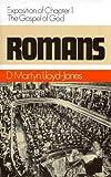 Romans (Romans Series)  Vol 1: Exposition of Chapter 1 - The Gospel of God