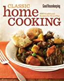 img - for Good Housekeeping Classic Home Cooking: 300 Traditional Recipes for Every Day book / textbook / text book