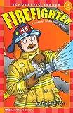 Firefighter (Scholastic Readers)