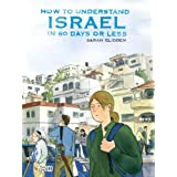 How to Understand Israel in 60 Days or Less ~ Sarah Glidden