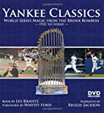 Yankee Classics: World Series Magic from the Bronx Bombers, 1921 to Today (0760340196) by Krantz, Les