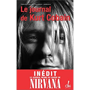 Kurt Cobain : Le journal intime du chanteur du groupe Nirvana (in??dit)