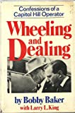 img - for Wheeling and dealing: Confessions of a Capitol Hill operator book / textbook / text book