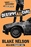 Destroy All Cars (0545104750) by Nelson, Blake