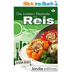 Die besten Rezepte mit Reis (Kreative K�che 9)